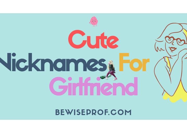 Cute Nicknames To Call Your Girlfriend