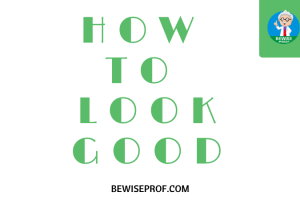 How to look good as a guy