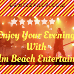 Enjoy Your Evening With Palm Beach Entertainers