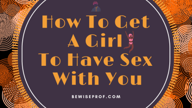 Photo of How To Get A Girl To Have Sex With You