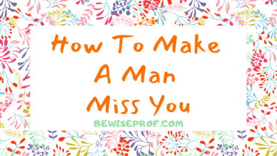 Photo of How To Make A Man Miss You
