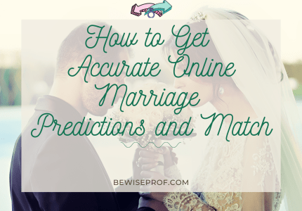 How to Get Accurate Online Marriage Predictions and Match