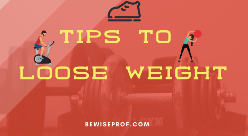 Tips To Loose Weight