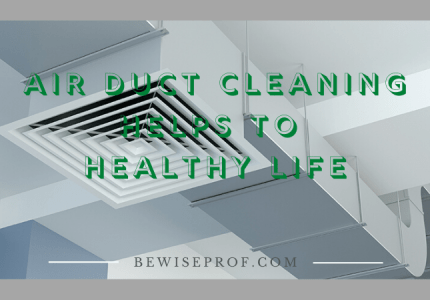 Air Duct Cleaning Helps To Healthy Life