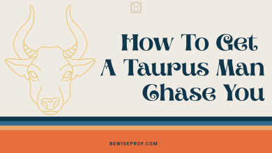 Photo of How To Get A Taurus Man Chase You