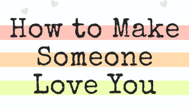 Photo of How to Make Someone Love You
