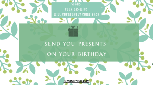 Send you presents on your birthday