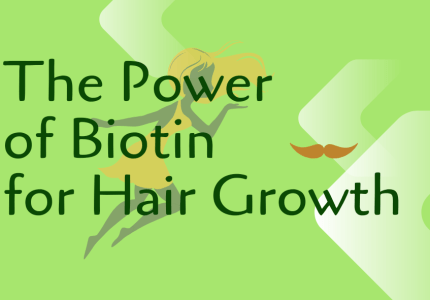 The Power of Biotin for Hair Growth