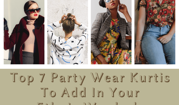 Top 7 Party Wear Kurtis to Add In Your Ethnic Wardrobe