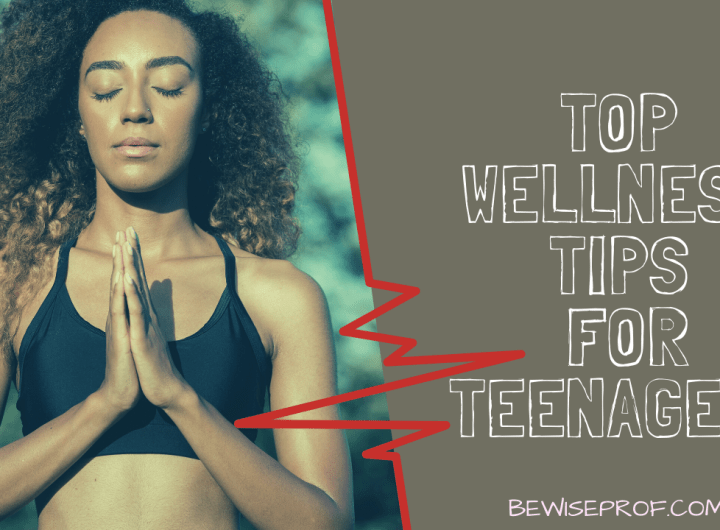 Top Wellness Tips for Teenagers