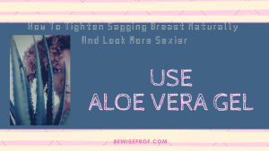 "Use Aloe Vera Gel - ""How To Tighten Sagging Breasts"