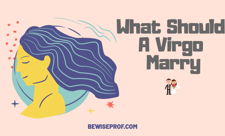 What should a Virgo Marry