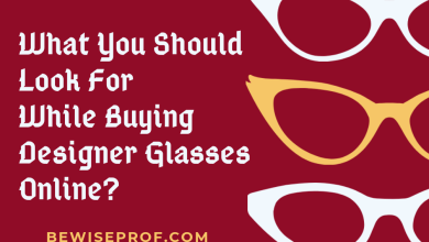 Photo of What you should look for while buying designer glasses online?