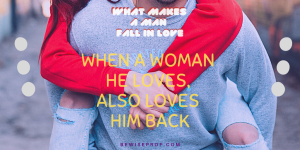 When a woman he loves, also loves him back