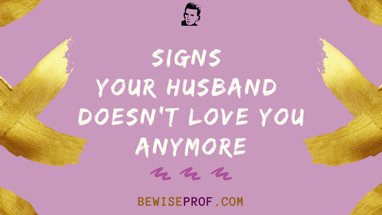 Signs Your Husband Doesn't Love You Anymore