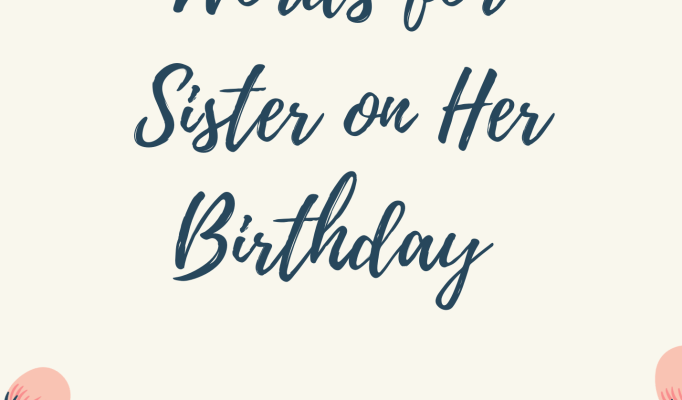 words-for-sister-on-her-birthday