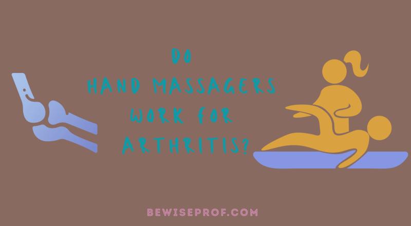 Do Hand Massagers Work For Arthritis