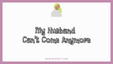 Photo of My Husband Can't Come Anymore