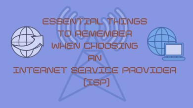 Photo of Essential Things to Remember When Choosing an Internet Service Provider (ISP)