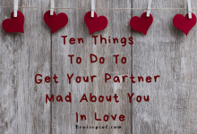 Photo of Ten Things To Do To Get Your Partner Mad About You In Love