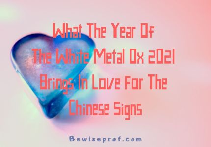 What the Year of the White Metal Ox 2021 Brings in Love for the Chinese Signs