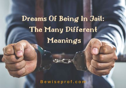 Dreams Of Being In Jail: The Many Different Meanings