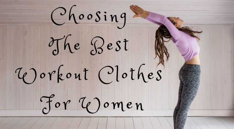 Choosing the Best Workout Clothes for Women
