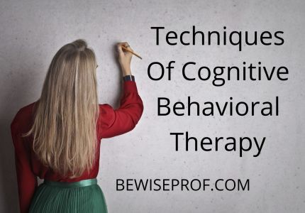 Techniques Of Cognitive Behavioral Therapy