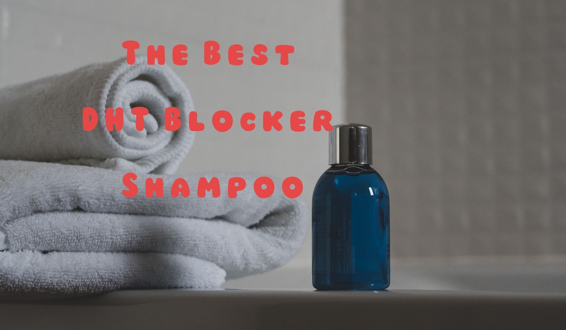 The Best DHT Blocker Shampoo