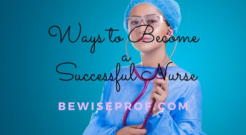 Ways to Become a Successful Nurse