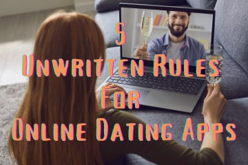 5 Unwritten Rules for Online Dating Apps