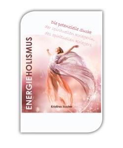 Energieholismus, Energiearbeit, Energiejunkie, Energiesucht, Lichtsucht, spiritueller Krieger, friedvoller Krieger, Lichtarbeit, Lichtarbeiter, Reiki