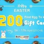 【Banggood】2017 ハッピーイースター ゲーム 毎日できて最高200ドルギフトカード+Mi5sクーポン
