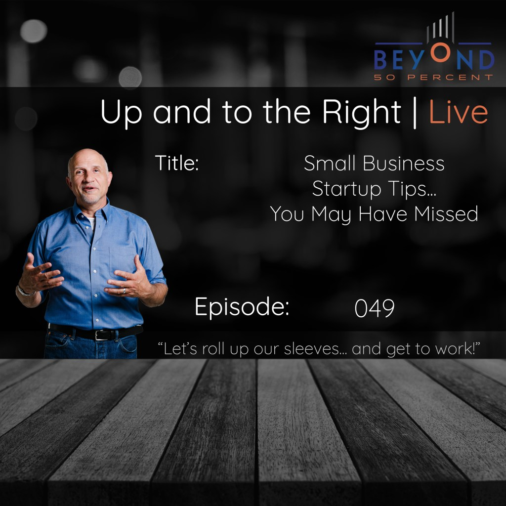 small business startup tips you may have missed cover art for up and to the right episode 049