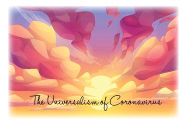 The Universalism of Coronavirus