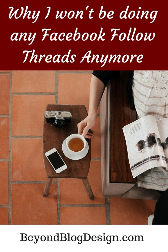 Why I won't be doing anyFacebook Follow ThreadsAnymore