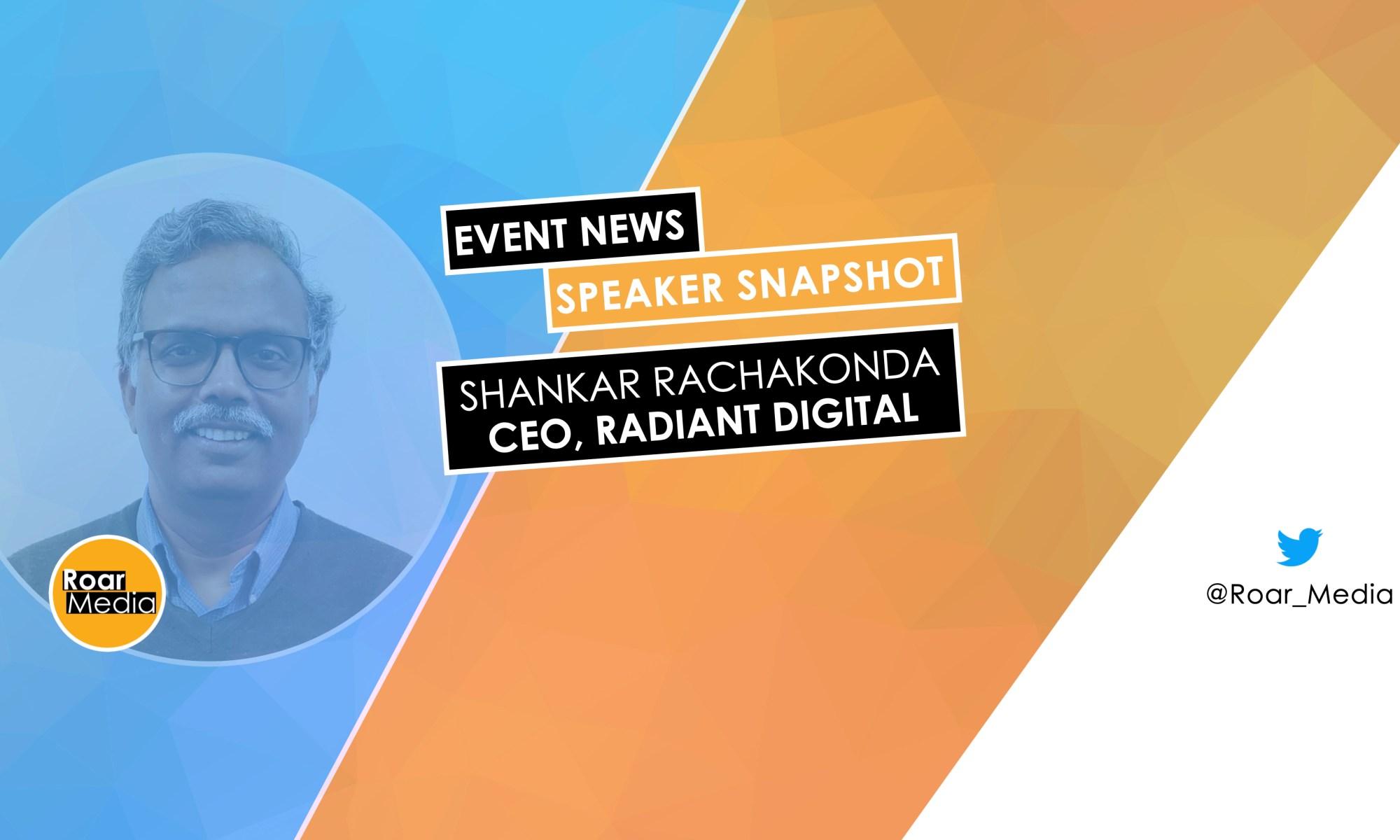 Shankar Rachakonda, CEO of Radiant Digital