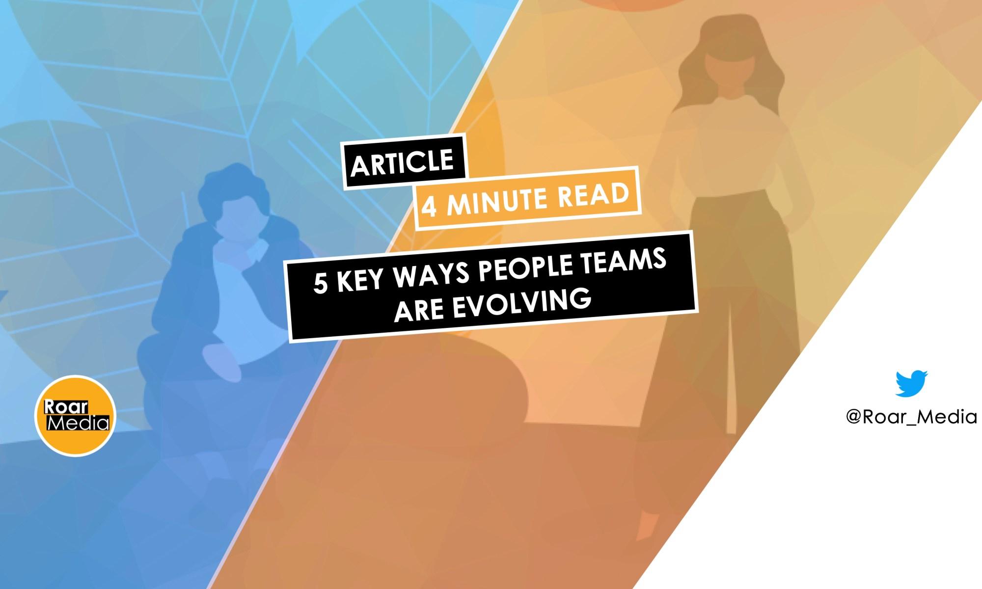 5 Key Ways People Teams Are Evolving