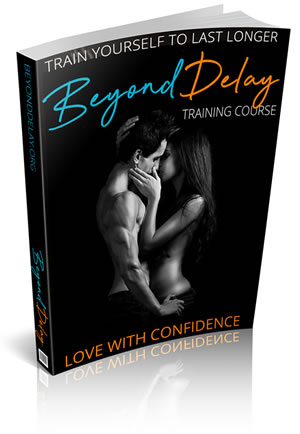 Beyond Delay Course To Last Longer In Bed