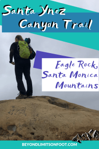 Eagle Rock via Santa Ynez Canyon Trail – Santa Monica Mountains