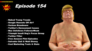 Beyond Social Media - Naked Trump Trends - Episode 154