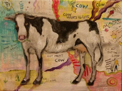 """Cow Wants to Live"" Oil, Acrylic, and Ink By Cat Jones"