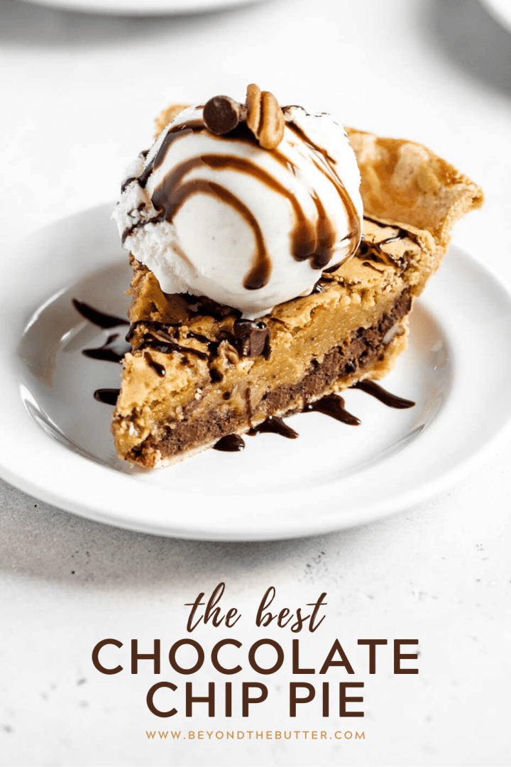 Pinterest image of Chocolate Chip Pie with a scoop of vanilla ice cream on top that's drizzled with chocolate syrup | All Images © Beyond the Butter™