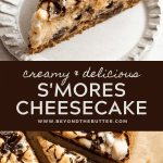 Pinterest images of sliced s'mores cheesecake with a slice on its side | All images © Beyond the Butter™