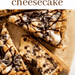 Sliced s'mores cheesecake with a slice on its side | All images © Beyond the Butter™