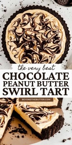 Pinterest images of chocolate peanut butter swirl tart from BeyondtheButter.com | All Images © Beyond the Butter®