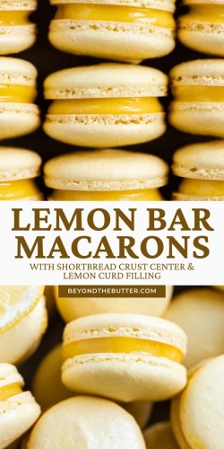 Pinterest images of lemon bar macarons | All Images © Beyond the Butter®