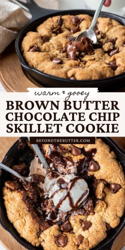 Pinterest images of brown butter chocolate chip skillet cookie from BeyondtheButter.com   All Images © Beyond the Butter®