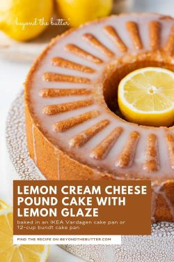 Image of lemon cream cheese pound cake from BeyondtheButter.com | © Beyond the Butter®