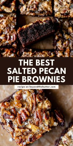 Images of the best salted pecan pie brownies recipe from BeyondtheButter.com | © Beyond the Butter®